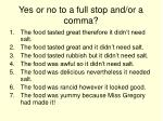 yes or no to a full stop and or a comma