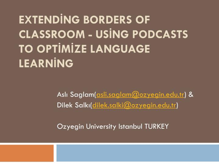 extend ng borders of classroom us ng podcasts to opt m ze language learn ng n.