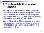 3 the complete combustion reaction