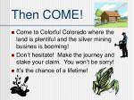 then come