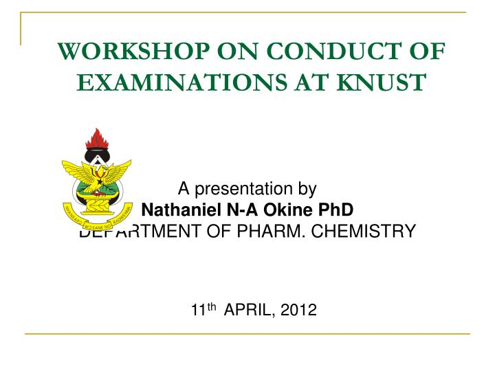 workshop on conduct of examinations at knust n.