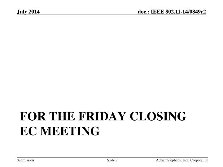 for the Friday closing EC meeting