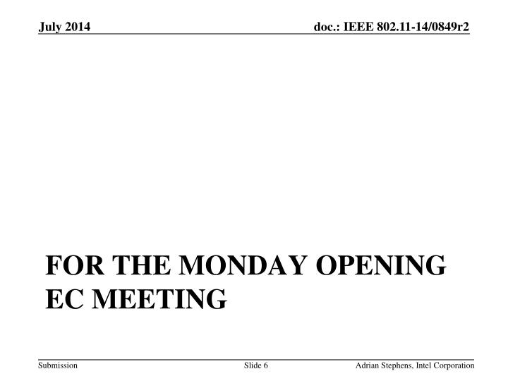 for the Monday opening EC meeting