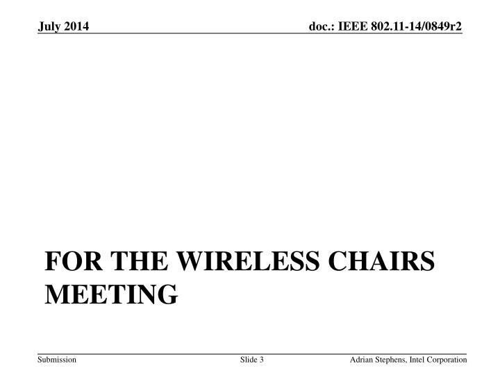 For the wireless chairs meeting