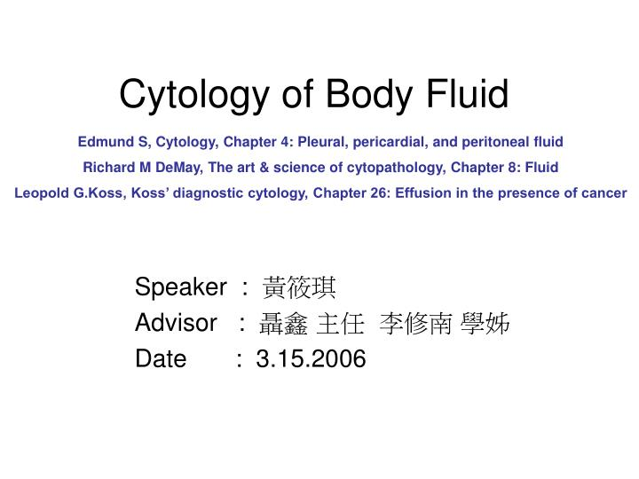 cytology of body fluid n.