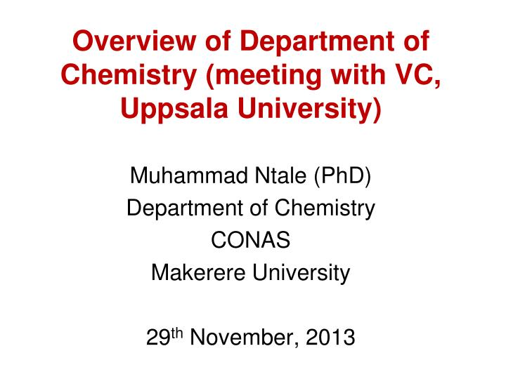 overview of department of chemistry meeting with vc uppsala university n.
