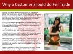 why a customer should do fair trade