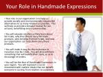 your role in handmade expressions