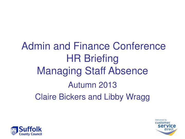 admin and finance conference hr briefing managing staff absence n.