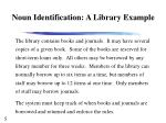 noun identification a library example