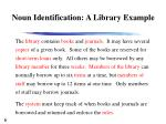 noun identification a library example1