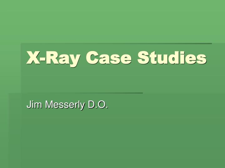 x ray case studies n.
