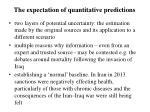 t he expectation of quantitative predictions