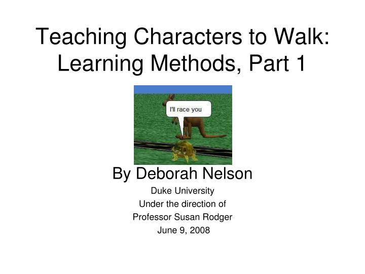 teaching characters to walk learning methods part 1 n.