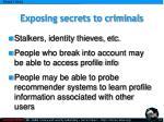 exposing secrets to criminals