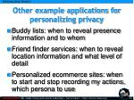 other example applications for personalizing privacy