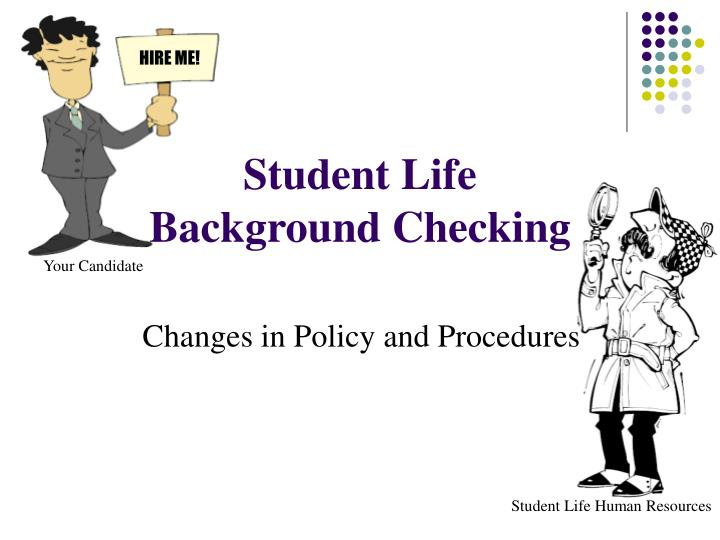 student life background checking n.