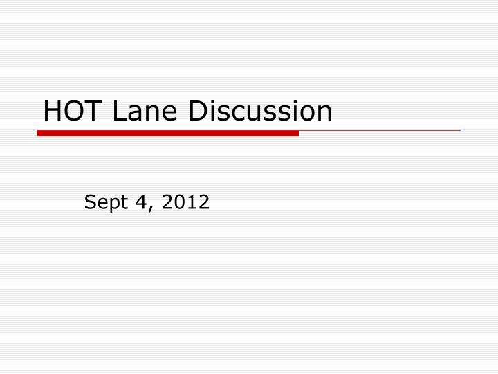 hot lane discussion n.