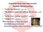 examine how one represents human relationships