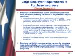 large employer requirements to purchase insurance effective january 2014