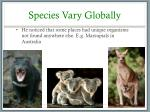 species vary globally1