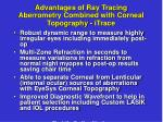 advantages of ray tracing aberrometry combined with corneal topography itrace