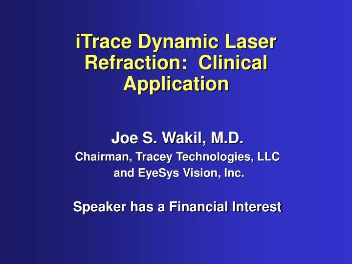 itrace dynamic laser refraction clinical application n.