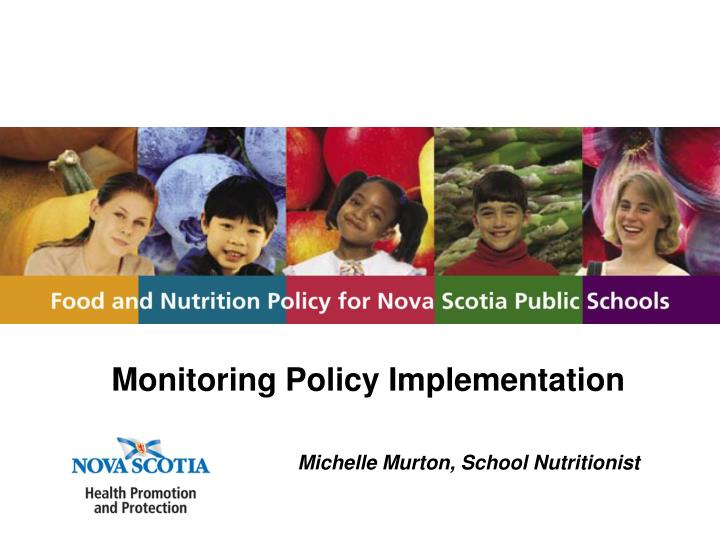 monitoring policy implementation michelle murton school nutritionist n.