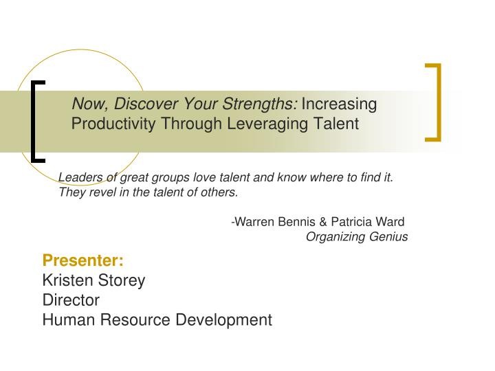 Now discover your strengths increasing productivity through leveraging talent