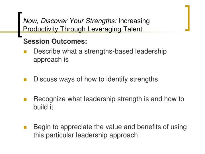 Now discover your strengths increasing productivity through leveraging talent1