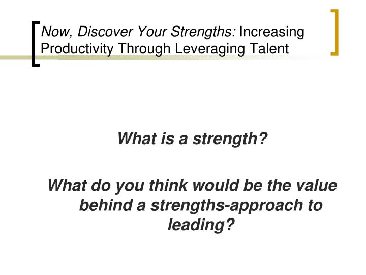 Now discover your strengths increasing productivity through leveraging talent2