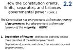 h ow the constitution grants limits separates and balances governmental power cont