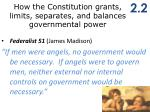 h ow the constitution grants limits separates and balances governmental power