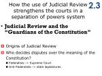 how the use of judicial review strengthens the courts in a separation of powers system