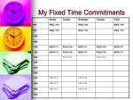 my fixed time commitments
