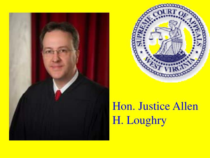 Hon. Justice Allen H. Loughry
