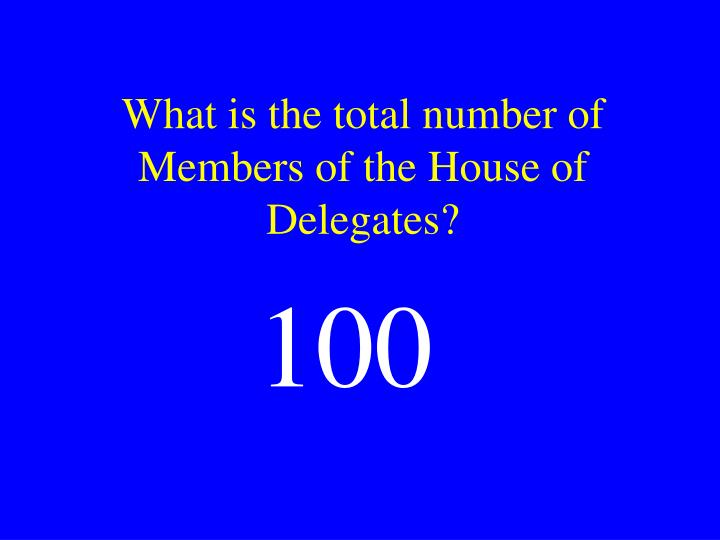 What is the total number of Members of the House of Delegates?