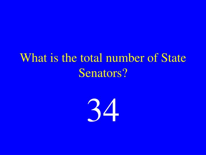What is the total number of State Senators?
