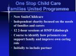 one stop child care families united programme
