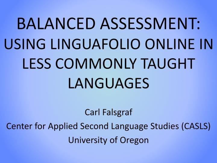 balanced assessment using linguafolio online in less commonly taught languages n.