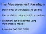 the measurement paradigm