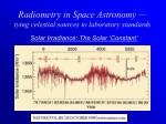 radiometry in space astronomy tying celestial sources to laboratory standards13
