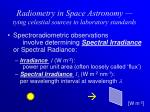 radiometry in space astronomy tying celestial sources to laboratory standards2