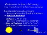 radiometry in space astronomy tying celestial sources to laboratory standards3