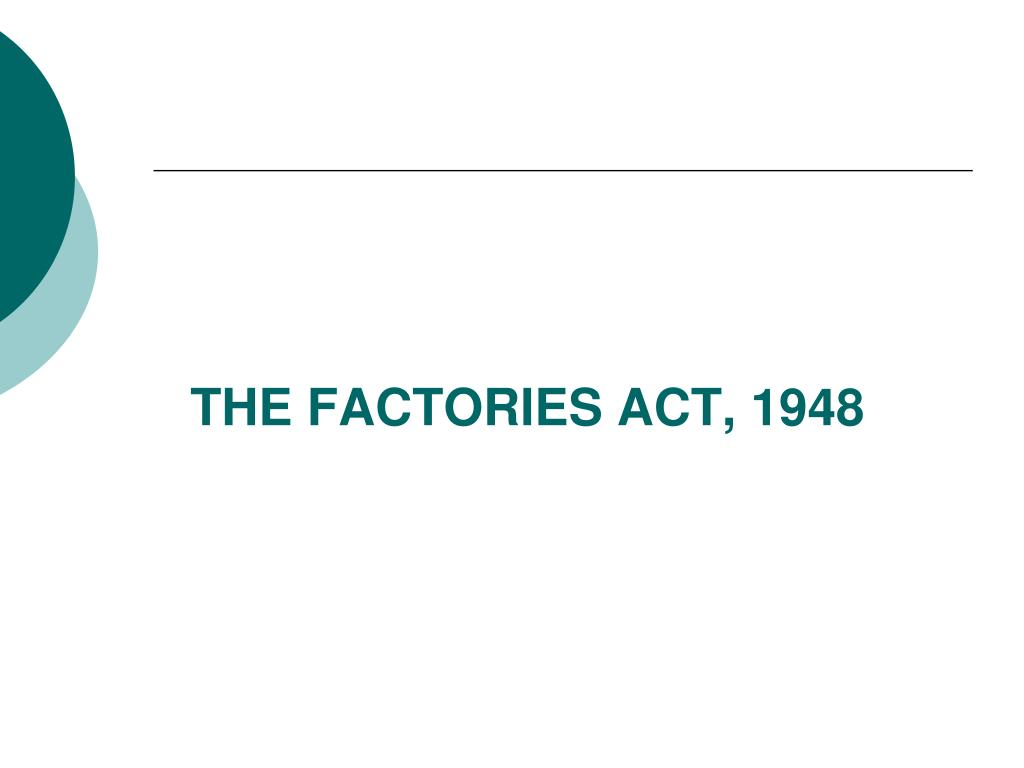 factories act 1948 rules ppt