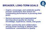 broader long term goals