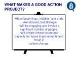 what makes a good action project