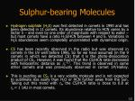 sulphur bearing molecules