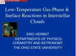 eric herbst departments of physics chemistry and astronomy the ohio state university