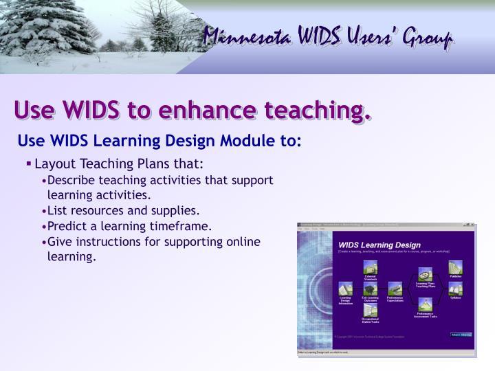 Use WIDS to enhance teaching.